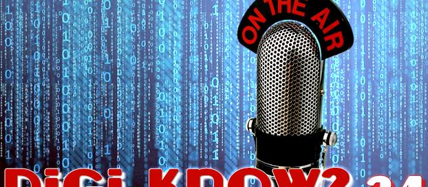 DigiKnow Episode 34