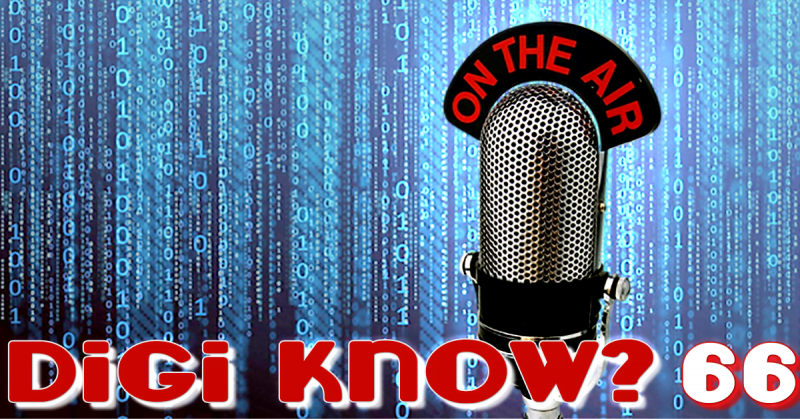 DigiKnow Episode 66